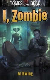 I, Zombie ebook by Al Ewing