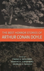 The Best Horror Stories of Arthur Conan Doyle ebook by Arthur Doyle,Charles Waugh,Martin Harry Greenberg,McSherry Frank D