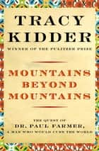 Mountains Beyond Mountains ebook by Tracy Kidder