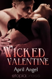 Wicked Valentine ebook by April Angel,Milly Taiden