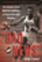 """Bad News"" - The Turbulent Life of Marvin Barnes, Pro Basketball's Original Renegade ebook by Mike Carey, Bob Costas"