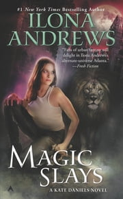 Magic Slays ebook by Ilona Andrews