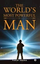 The World's Most Powerful Man ebook by Parth Arora