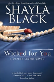 Wicked for You ebook by Shayla Black