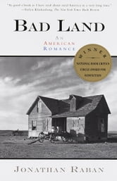 Bad Land - An American Romance ebook by Jonathan Raban