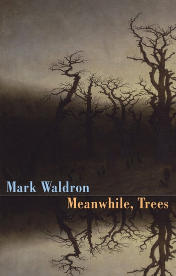 Meanwhile Trees eBook by Mark Waldron