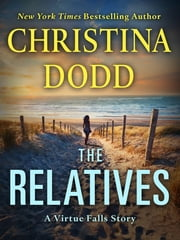 The Relatives - A Virtue Falls Story ebook by Christina Dodd