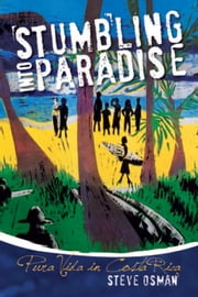 Stumbling Into Paradise ebook by Steve Osman