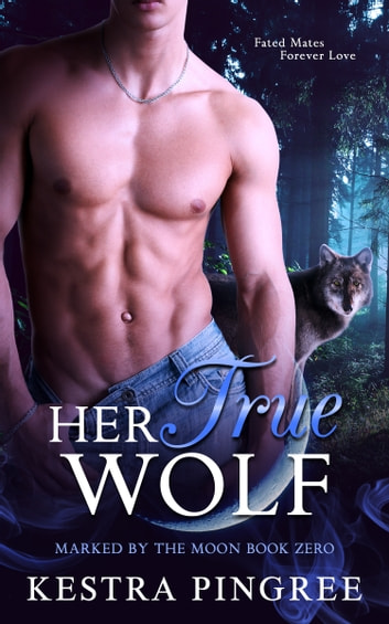Her True Wolf ebook by Kestra Pingree