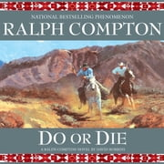 Do or Die - A Ralph Compton Novel by David Robbins audiobook by Ralph Compton, David Robbins