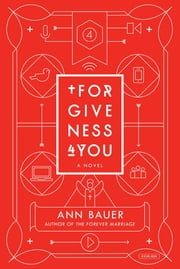 Forgiveness 4 You: A Novel ebook by Ann Bauer