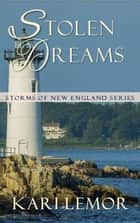 Stolen Dreams - Storms of New England, #3 ebook by