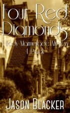 Four Red Diamonds ebook by Jason Blacker