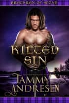 Kilted Sin - A Laird to Love, #3 ebook by Tammy Andresen