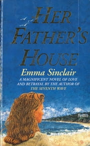 Her Father's House ebook by Emma Sinclair