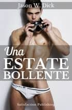 Una estate bollente ebook by Jason W. Dick