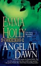 Angel at Dawn ebook by Emma Holly