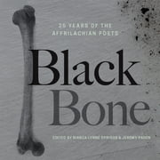 Black Bone - 25 Years of the Affrilachian Poets ebook by Bianca Lynne Spriggs, Jeremy Paden