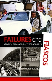 Failures and Fiascos ebook by Dan Soucoup
