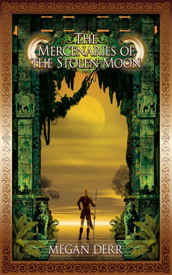 The Mercenaries of the Stolen Moon ebook by Megan Derr
