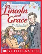 Lincoln and Grace: Why Abraham Lincoln Grew a Beard ebook by