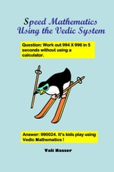 Speed Mathematics Using the Vedic System ebook by Vali Nasser