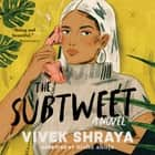 The Subtweet - A Novel audiobook by Vivek Shraya