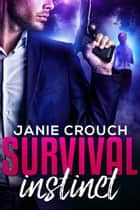 Survival Instinct ebook by Janie Crouch