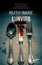 L'invito ebook by Ware Ruth,Valeria Galassi