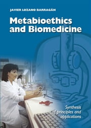 Metabioethics and Biomedicine - Synthesis of principles and applications ebook by Cardinal Javier Lozano Barragán