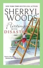 Flirting With Disaster (The Charleston Trilogy, Book 2) ebook by Sherryl Woods