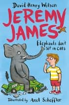 Elephants Don't Sit on Cars ebook by David Henry Wilson