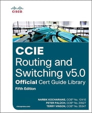CCIE Routing and Switching v5.0 Official Cert Guide Library ebook by Narbik Kocharians,Peter Paluch