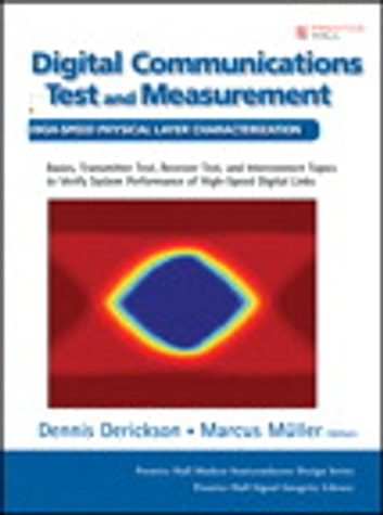 Digital Communications Test and Measurement - High-Speed Physical Layer Characterization ebook by Dennis Derickson,Marcus Müller