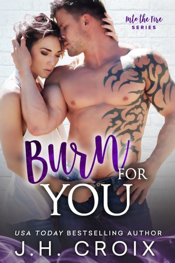 Burn For You ebook by J.H. Croix