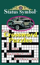 Status Symbol - Crossword Puzzles for the Automotive Enthusiast ebook by Glen A. Starkey