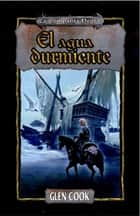 El agua durmiente ebook by Glen Cook