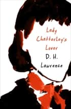 Lady Chatterley's Lover ebook by