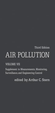 Air Pollution: Supplement to Measurements, Monitoring, Surveillance, and Engineering Control ebook by Stern, Arthur C.