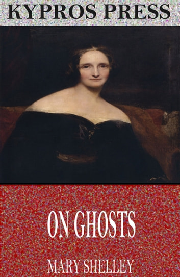 On Ghosts ebook by Mary Shelley