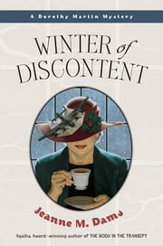 Winter of Discontent - A Dorothy Martin Mystery ebook by Jeanne M. Dams