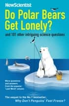 Do Polar Bears Get Lonely? ebook by New Scientist
