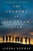 The Country of Ice Cream Star ebook by Sandra Newman