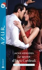 Le secret d'Enzo Cardinali ebook by Jackie Ashenden