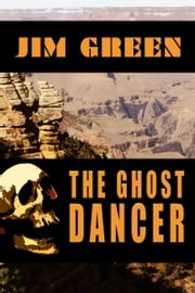The Ghost Dancer ebook by Jim Green