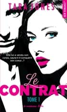 Le contrat - tome 1 ebook by Tara Jones