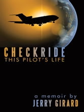 Checkride - This Pilot's Life ebook by Jerry Girard