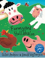 Farmyard Hullabaloo ebook by Giles Andreae,David Wojtowycz