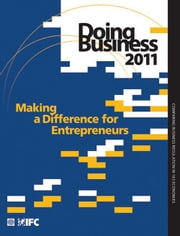 Doing Business 2011: Making a Difference for Entrepreneurs ebook by World Bank