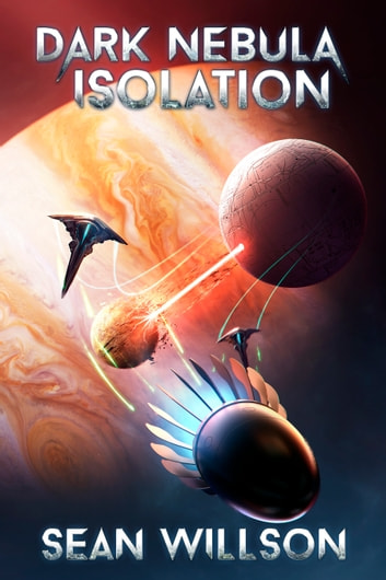 Dark Nebula: Isolation ebook by Sean Willson